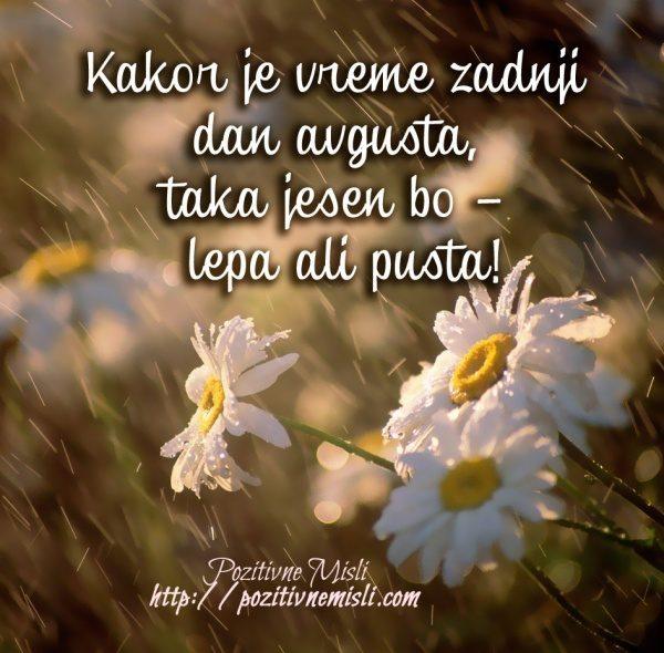 Kakor je vreme zadnji  dan avgusta,  taka jesen bo –  lepa ali pusta!