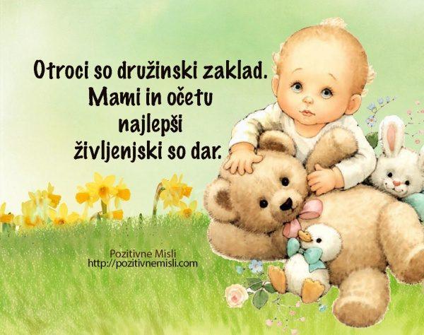 Otroci so družinski zaklad. Mami in očetu najlepši življenjski so dar.