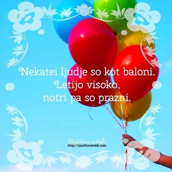 Nekatei ljudje so kot baloni. Letijo visoko, notri pa so prazni