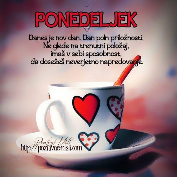 PONEDELJEK - Danes je nov dan
