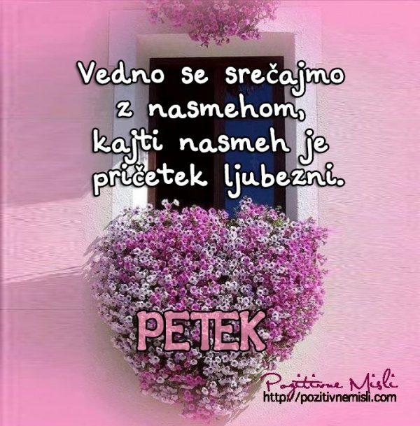 PETEK-  Vedno se srečajmo z nasmehom
