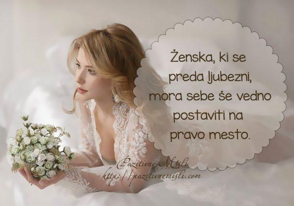 Ženska, ki se preda ljubezni, mora sebe še vedno postaviti na pravo mesto ...
