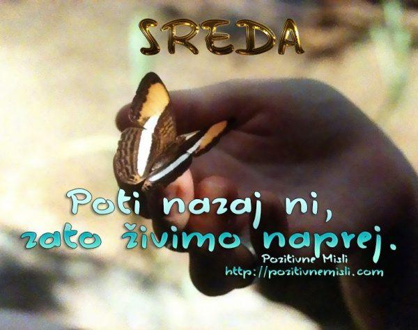 SREDA - Poti nazaj ni, zato živimo naprej.  ♥