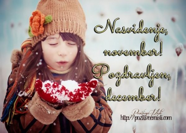 Nasvidenje, november! Pozdravljen, december!