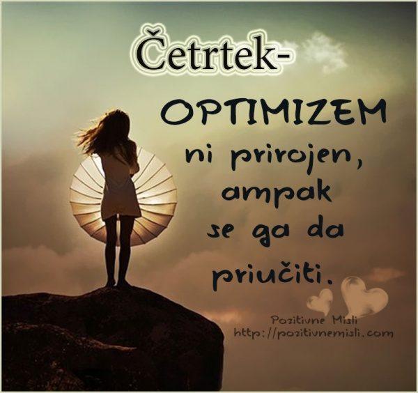 Četrtek - Optimizem ni prirojen ampak se ga da priučiti.