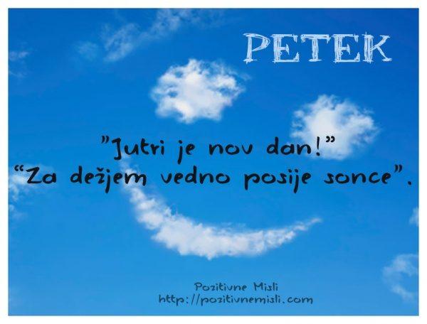 Petek - Jutri je nov dan za dežjem vedno posije sonce