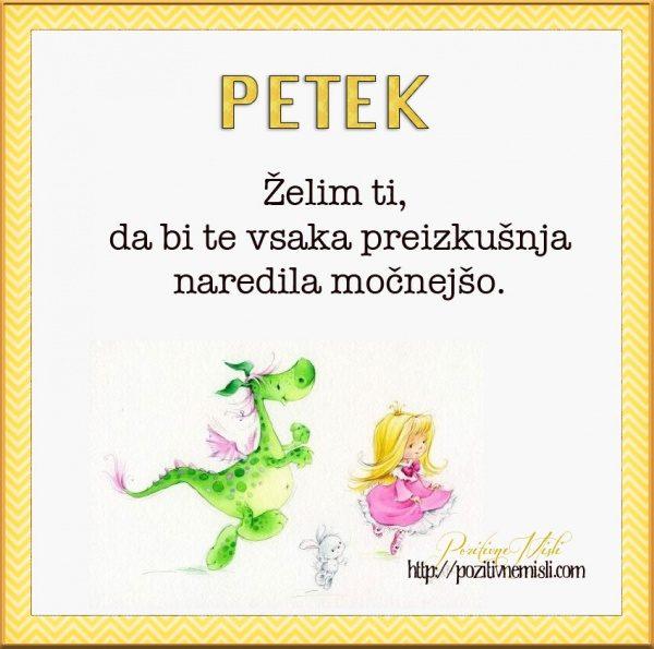 PETEK - Želim ti,  da bi te vsaka preizkušnja naredila močnejšo..