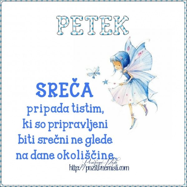 PETEK - Sreča pripada tistim