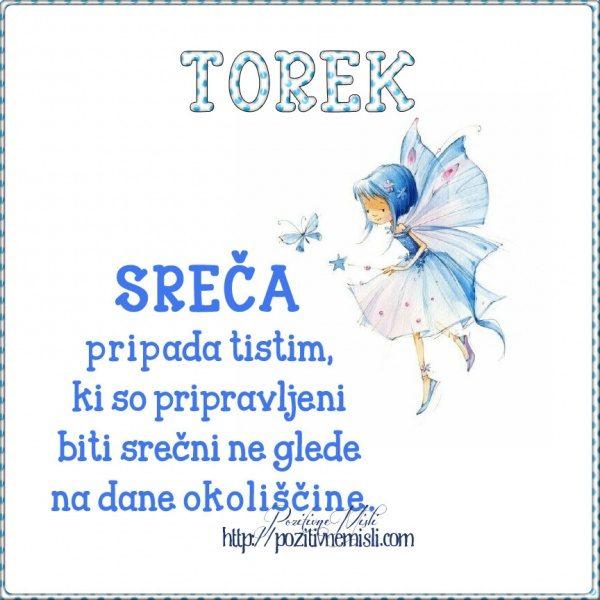 TOREK - Sreča pripada tistim