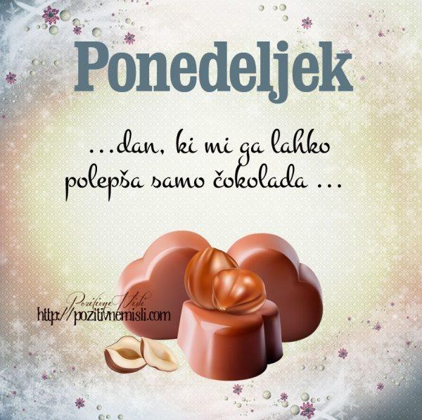 Ponedeljek ... dan, ki mi ga lahko polepša samo čokolada ...
