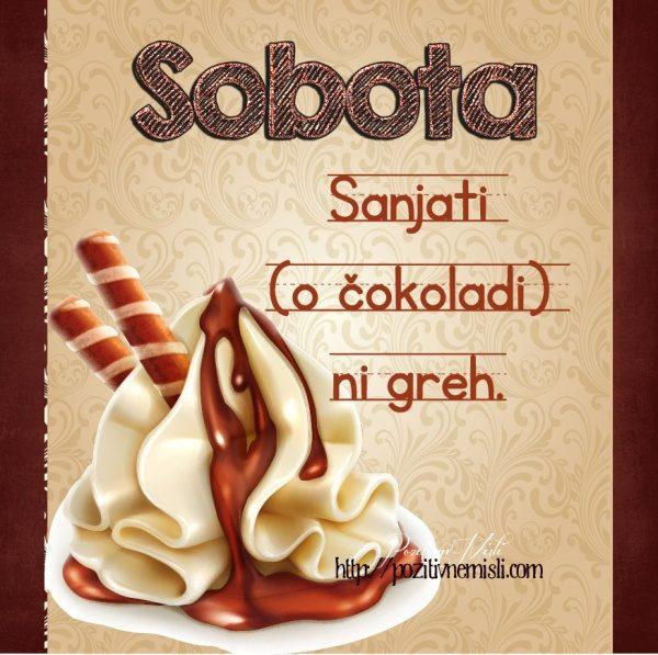 Sanjati o čokoladi ni greh ...