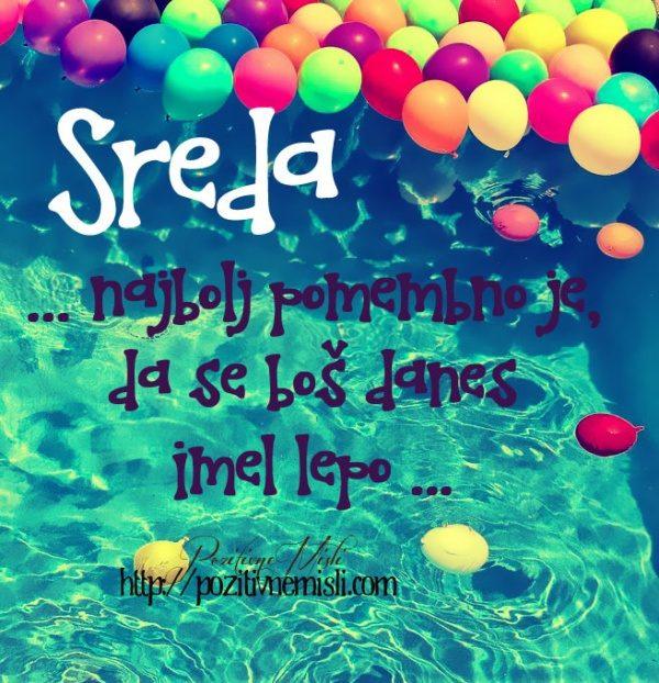 SREDA - imej se danes lepo