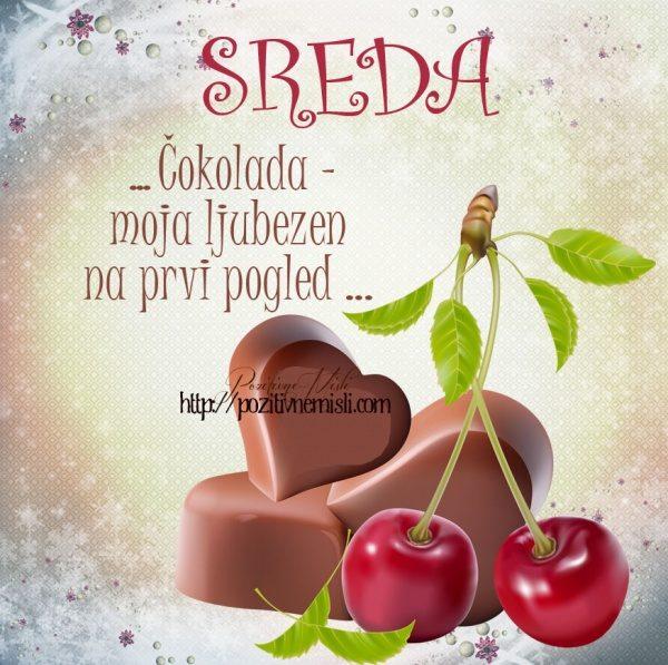 SREDA  - Čokolada moja ljubezen na prvi pogled.