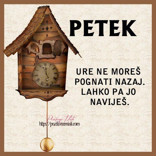 PETEK - Ure ne moreš pognati nazaj. Lahko pa jo naviješ