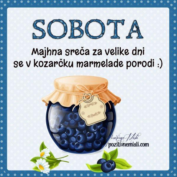 SOBOTA - Majhna sreča za velike dni