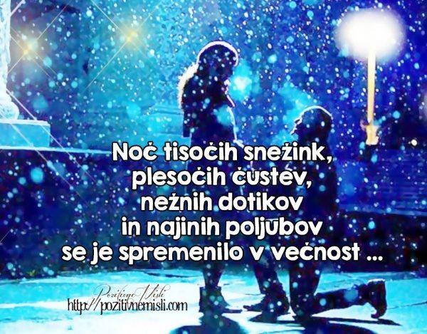 Noč tisočih snežink, plesočih čustev, nežnih dotikov in najinih poljubov se je s