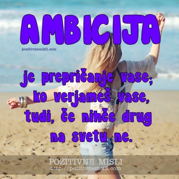 Ambicija je prepričanje vase