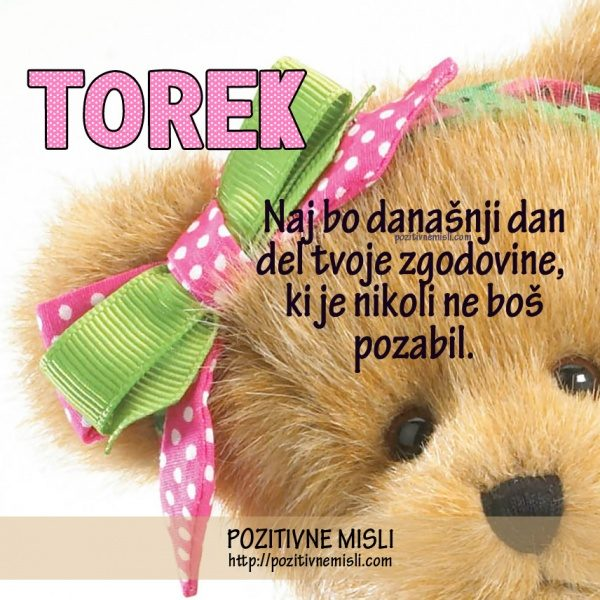 TOREK - Naj bo današnji dan