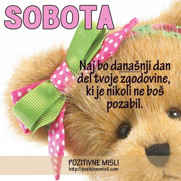 SOBOTA - Naj bo današnji dan del