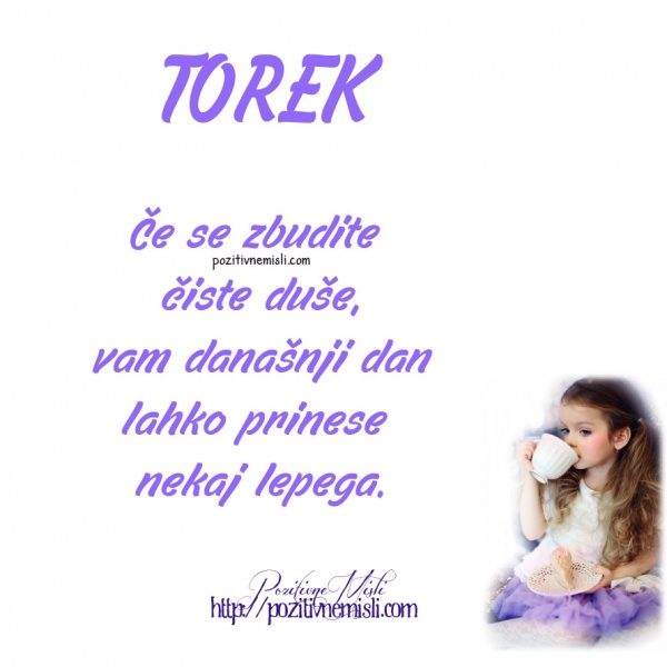TOREK - Če se zbudite čiste duše