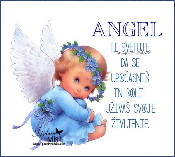 Angel ti svetuje, da se upočasniš in bolj  uživaš svoje življenje.