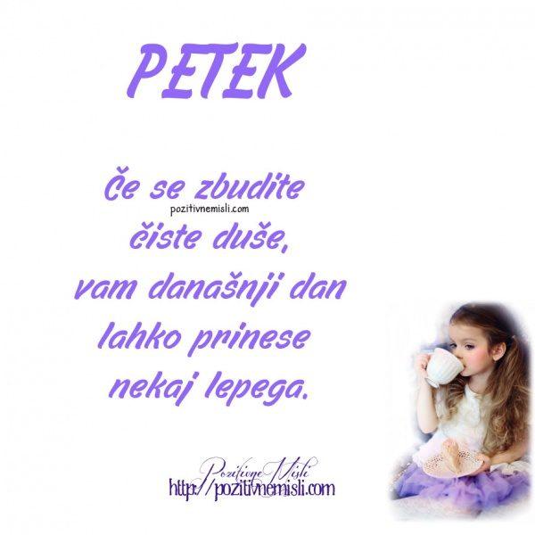 PETEK - Če se zbudite  čiste duše