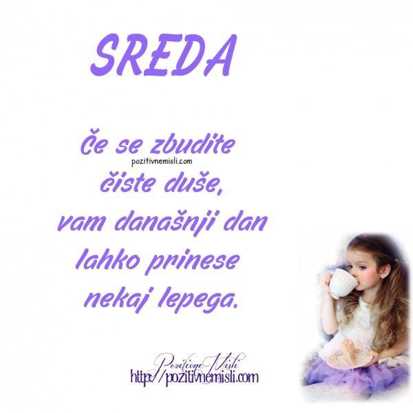 SREDA - Če se zbudite  čiste duše, vam današnji dan lahko prinese  nekaj lepega.