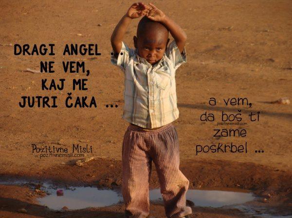 Dragi angel ... Ne vem, kaj me jutri čaka .