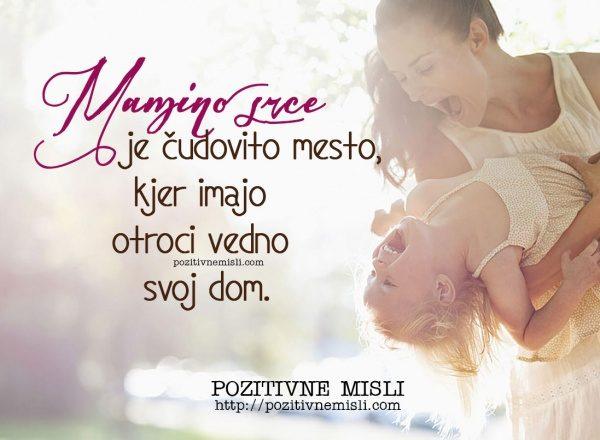 Mamino srce je posebno mesto, kjer imajo otroci vedno svoj dom.