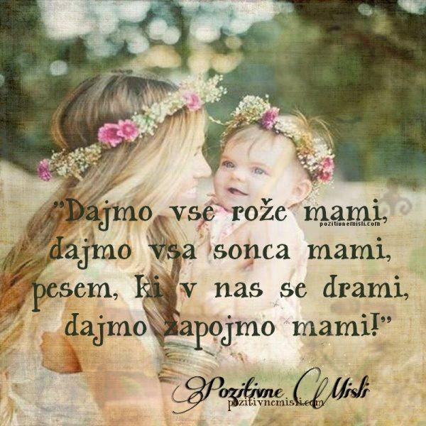 Dajmo vse rože mami