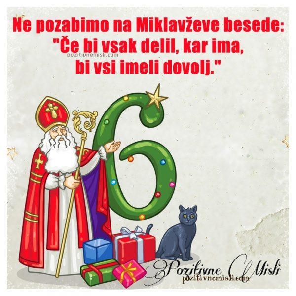 Ne pozabimo na Miklavževe besede:  Če bi vsak delil, kar ima, bi vsi imeli ...