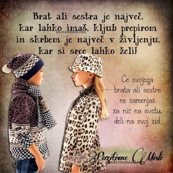 Brat ali sestra je največ, kar lahko imaš, kljub prepirom in skrbem je ...
