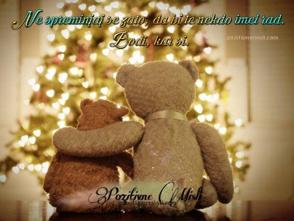 Božični verzi - Ne spreminjaj se zato, da bi te nekdo imel RAD