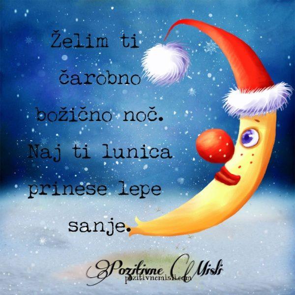 Želim ti  čarobno božično noč. Naj ti lunica prinese lepe sanje.