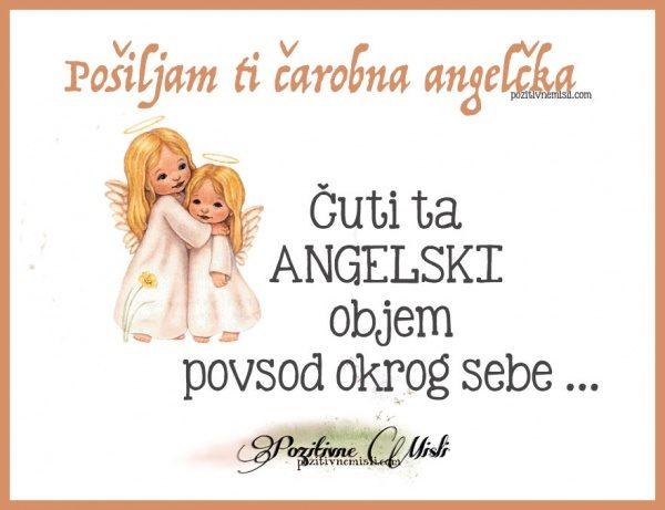 Čuti ta angelski objem povsod okrog sebe