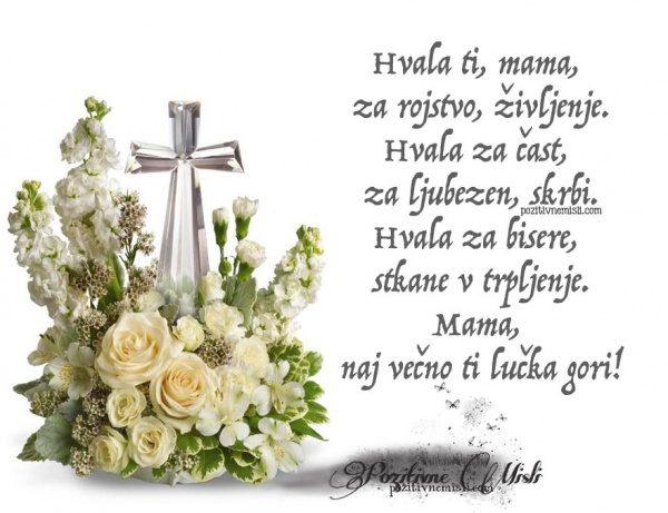 Hvala ti, mama, za rojstvo, življenje. Hvala za čast, za ljubezen, skrbi.
