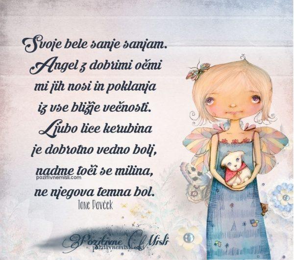 Svoje bele sanje sanjam. Angel z dobrimi očmi