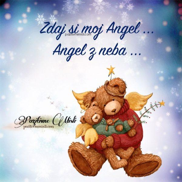 Zdaj si moj Angel ... Angel z neba ...