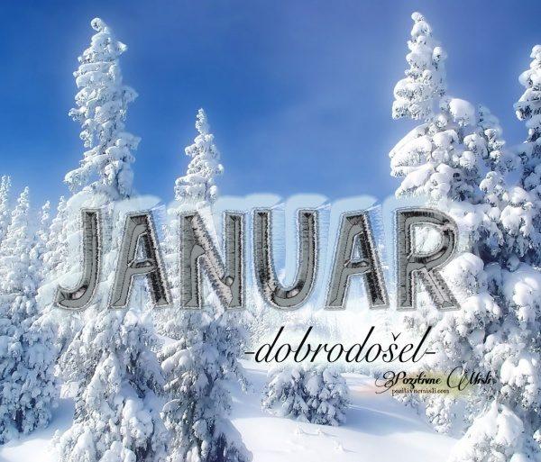 Januar -  pozdravljen - lepe misli za dober dan