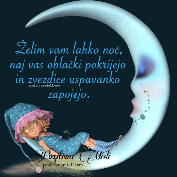 Želim vam lahko noč, naj vas oblački pokrijejo in zvezdice ...