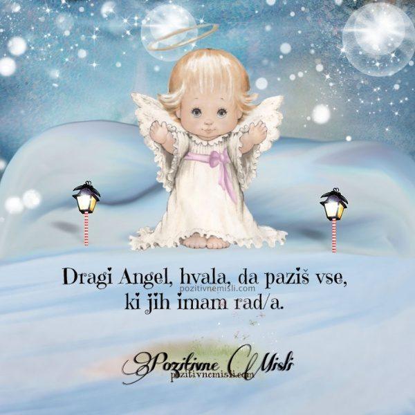Dragi Angel, hvala, da paziš na vse, ki jih imam rad/a.