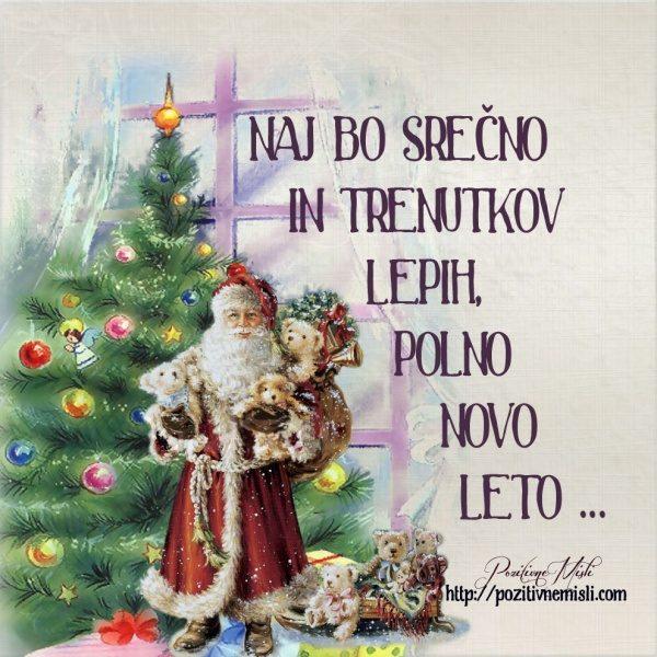 Naj bo srečno in trenutkov lepih, polno novo leto