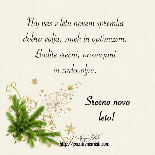 Naj vas v letu novem spremlja dobra volja, smeh in optimizem. Bodite srečni, nas