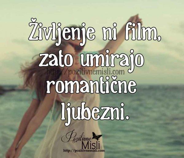 Življenje ni film, zato umirajo romantične ljubezni