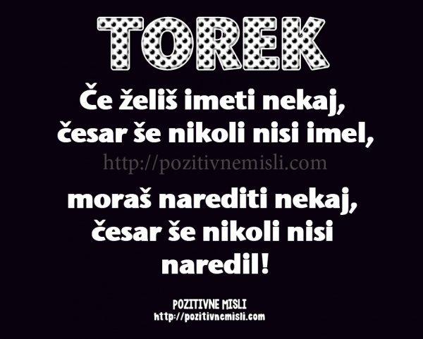 TOREK - Če želiš imeti nekaj