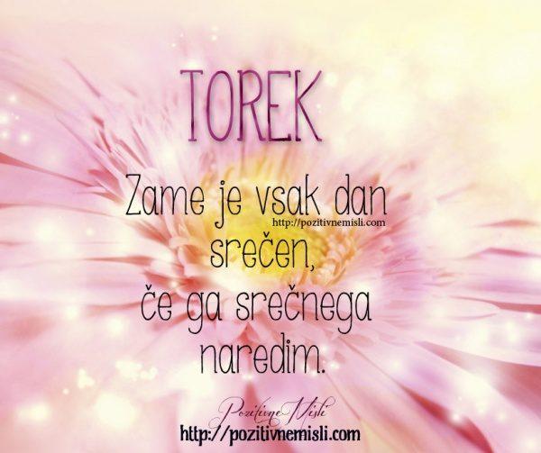 TOREK - Zame je vsak dan  srečen, če ga srečnega  naredim.