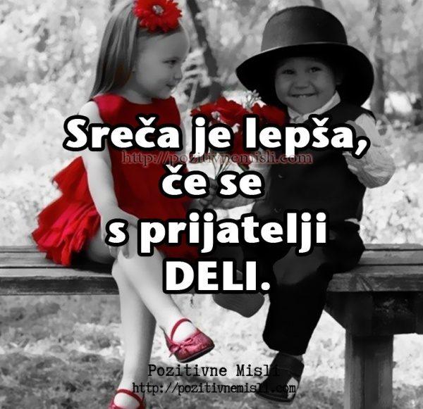 Sreča je lepša, če se s prijatelji DELI.