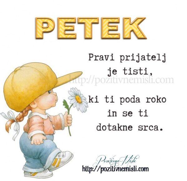 PETEK - Pravi prijatelj je tisti ...