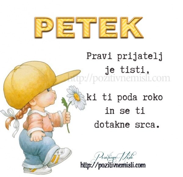 PETEK - Pravi prijatelj je tisti - Lepa misel za petek