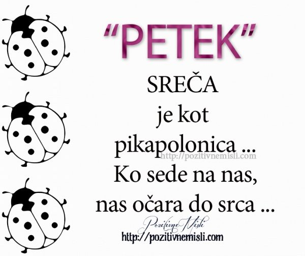 PETEK - SREČA je kot pikapolonica